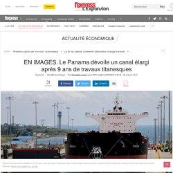 EN IMAGES. Le Panama dévoile un canal élargi après 9 ans de travaux titanesques