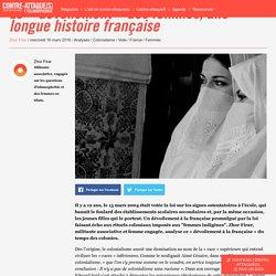 Le « dévoilement » des femmes, une longue histoire française