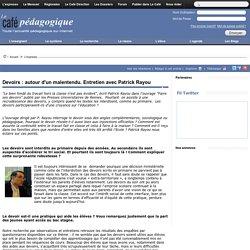 Devoirs : autour d'un malentendu. Entretien avec Patrick Rayou