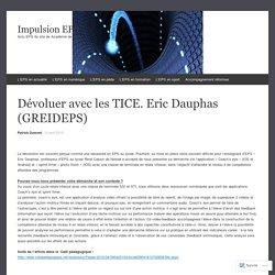 Dévoluer avec les TICE. Eric Dauphas (GREIDEPS)