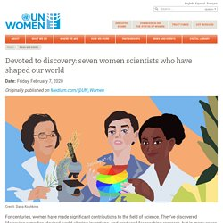 Devoted to discovery: seven women scientists who have shaped our world