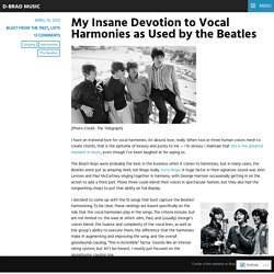 My Insane Devotion to Vocal Harmonies as Used by the Beatles – D-Brad Music