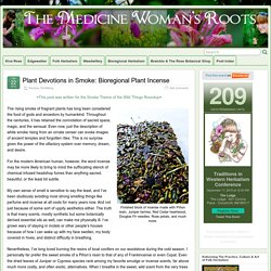 Plant Devotions in Smoke: Bioregional Plant Incense » The Medicine Woman's Roots