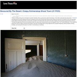 Devoured By The Desert: Creepy Kolmanskop Ghost Town (21 PICS)