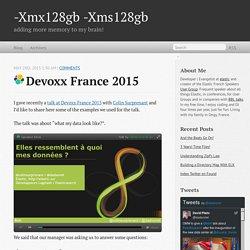 Devoxx France 2015 - -Xmx128gb -Xms128gb