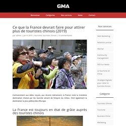 Ce que la France devrait faire pour attirer plus de touristes chinois (2019) - Touristes Chinois