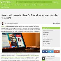 Remix OS devrait bientôt fonctionner sur tous les vieux PC