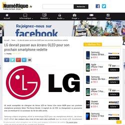 LG devrait passer aux écrans OLED pour son prochain smartphone vedette