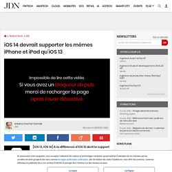 iOS14devrait supporter les mêmes iPhone et iPad qu'iOS13