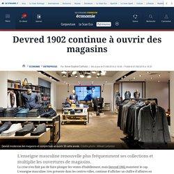 Devred 1902 continue à ouvrir des magasins