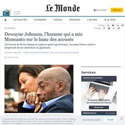 Dewayne Johnson, l'homme qui a mis Monsanto sur le banc des accusés