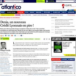Dexia, un nouveau Crédit Lyonnais en pire !