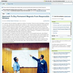 Approach To Buy Permanent Magnets From Responsible Vendors?