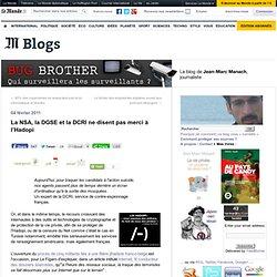 La NSA, la DGSE et la DCRI ne disent pas merci à l'Hadopi - BUG BROTHER - Blog LeMonde.fr