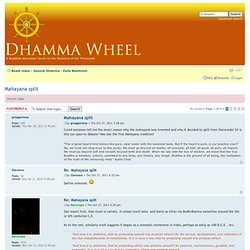 Dhamma Wheel | View topic - Mahayana split | A Buddhist forum