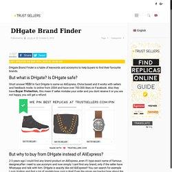 DHgate Brand Finder - Trust Sellers AliExpress