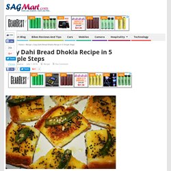 Instant Dahi Bread Dhokla Recipe in 5 Simple Step
