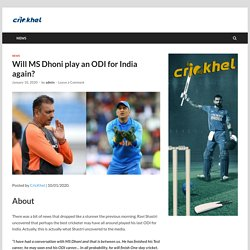 Will MS Dhoni play an ODI for India again?