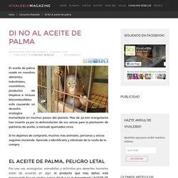 Di NO al aceite de palma - VivaLeBio