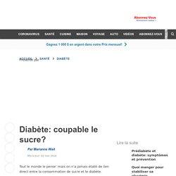 Diabète: coupable le sucre?