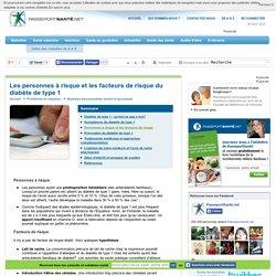 Diabète de type 1 - Personnes à risque et les facteurs de risque
