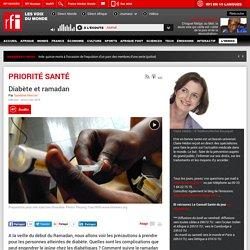 RFI 02/06/16 PRIORITE SANTE - Diabète et ramadan