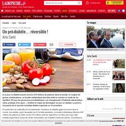 Un pré-diabète… réversible ! - 14/11/2016 - ladepeche.fr