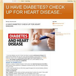 U HAVE DIABETES? CHECK UP FOR HEART DISEASE..: U HAVE DIABETES? CHECK UP FOR HEART DISEASE..