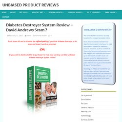 Diabetes Destroyer System Review - David Andrews Scam ?