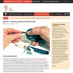 Diabetes – Mamuhay ng Normal Kahit Meron Nito