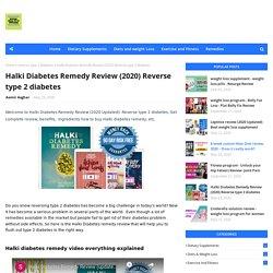 Halki Diabetes Remedy Review (2020) Reverse type 2 diabetes