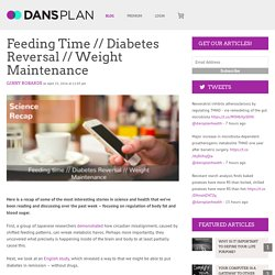 Feeding Time // Diabetes Reversal // Weight Maintenance