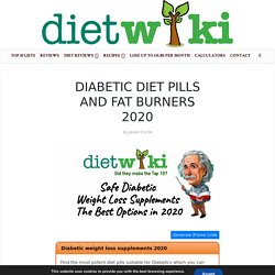 Diabetic Diet Pills and Fat Burners 2020