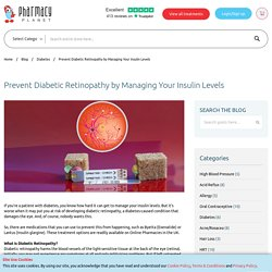 Prevent Diabetic Retinopathy by Managing Your Insulin Levels