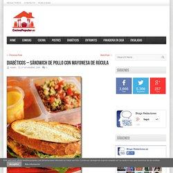 Diabéticos - Sándwich de pollo con mayonesa de rúcula - Cocina Popular .es
