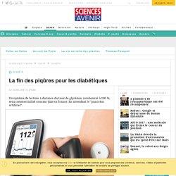 La fin des piqûres pour les diabétiques - Sciencesetavenir.fr