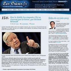 » Que le diable les emporte s'ils ne sauvent pas la Grèce, par Helmut Schmidt