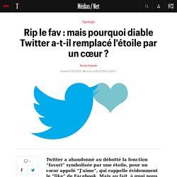 Rip le fav : mais pourquoi diable Twitter a-t-il remplacé l'étoile par un cœur ?