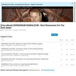 [Free eBook] HERBARIUM DIABOLICUM - Illicit Shamanism For The Dark Adept - Official Announcements - Become A Living God