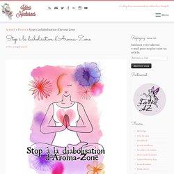 Stop à la diabolisation d'Aroma-Zone – Idées Nocturnes