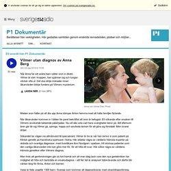 Vilmer utan diagnos av Anna Berg 4 september kl 15:03 - P1 Dokumentär