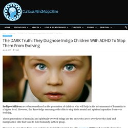 The DARK Truth: They Diagnose Indigo Children With ADHD To Stop Them From Evo...