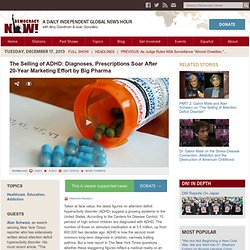 The Selling of ADHD: Diagnoses, Prescriptions Soar After 20-Year Marketing Effort by Big Pharma