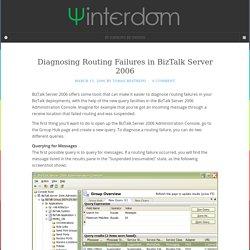 Diagnosing Routing Failures in BizTalk Server 2006