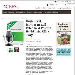 Hugh Lovel: Diagnosing Soil Potential & Pasture Health - the Silica Story from Acres USA