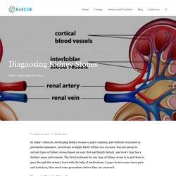 Diagnosing Kidney Stones - ReSCUE Urology Hospital Blog