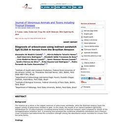 J. Venom. Anim. Toxins incl. Trop. Dis vol.20 Botucatu 2014 Epub Sep 02, 2014 Diagnosis of arboviruses using indirect sandwich IgG ELISA in horses from the Brazilian Amazon