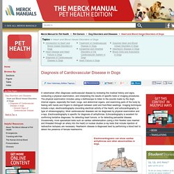Diagnosis of Cardiovascular Disease in Dogs: Heart and Blood Vessel Disorders of Dogs: The Merck Manual for Pet Health