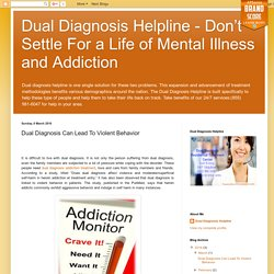 Dual Diagnosis Can Lead To Violent Behavior