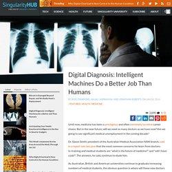 Digital Diagnosis: Intelligent Machines Do a Better Job Than Humans